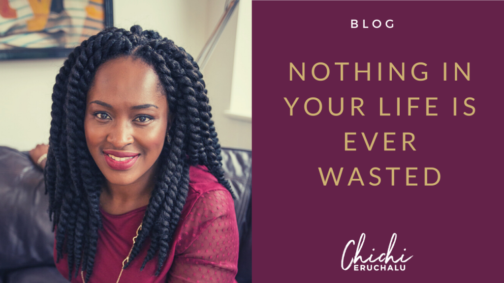 Nothing is ever wasted - Chichi Eruchalu